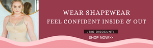 Wear Shapewear: Feel Confident  Inside & Out