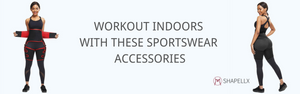 Workout Indoor with These Sportswear Accessories