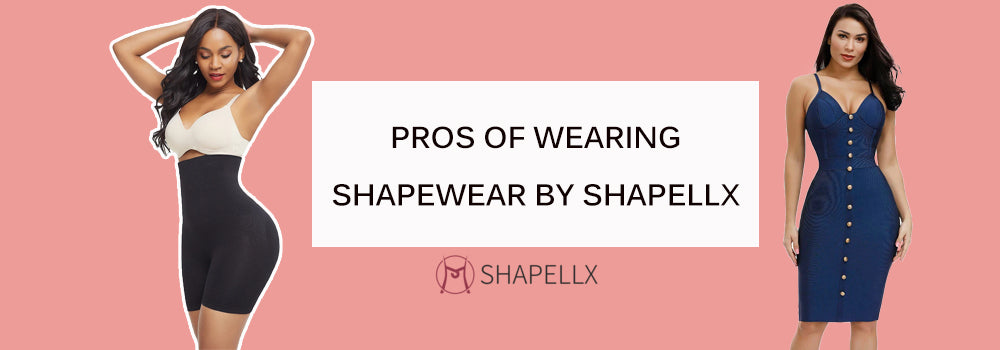 Pros of Wearing Shapewear By Shapelllx