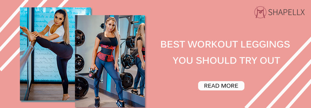 Best Workout Leggings You Should Try
