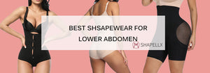 Best Shapewear For Lower Abdomen
