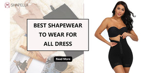 What Are the Best Shapewear to Wear for All Dresses?