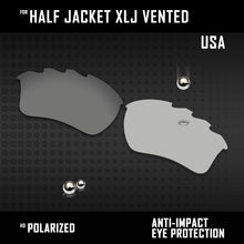 Load image into Gallery viewer, Anti Scratch Polarized Replacement Lenses for-Oakley Half Jacket XLJ Vented Opt