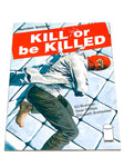 KILL OR BE KILLED #16. NM CONDITION.