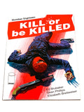 KILL OR BE KILLED #18. NM CONDITION.