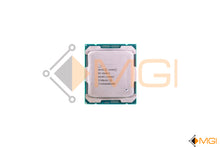 Load image into Gallery viewer, E5-2620V4 SR2R6 INTEL XEON 8 CORE PROCESSOR 2.1GHZ LGA2011 FRONT VIEW