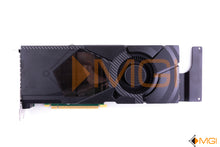 Load image into Gallery viewer, H2RCX DELL NVIDIA GEFORCE RTX 2080TI 11GB 352 BIT DDR6 TOP VIEW