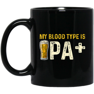 My Blood Type Is IPA+ Shirt IPA Positive Beer Drinking Gift Black Mug