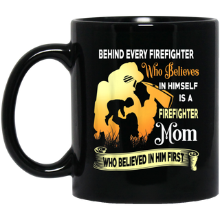 Behind Every Firefighter Is A Firefighter Mom Gifts Black Mug
