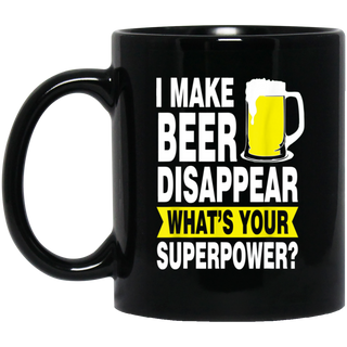 I Make Beer Disappear What's Your Superpower Black Mug