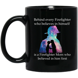 Behind Every Firefighter Is A Firefighter Mom Gift Black Mug