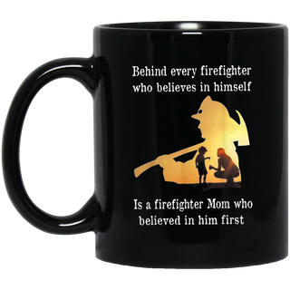 Behind Every Firefighter Is A Firefighter Mom Black Mug