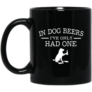 In Dog Beers I've Only Had One Black Mug