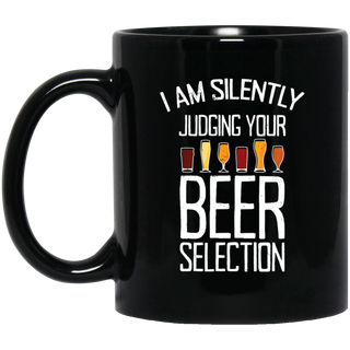 I Am Silently Judging Your Beer Selection Black Mug
