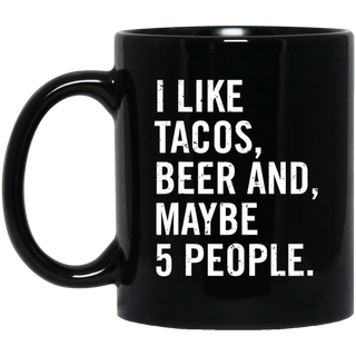 I Like Tacos Beer 5 People Beer Gift Black Mug
