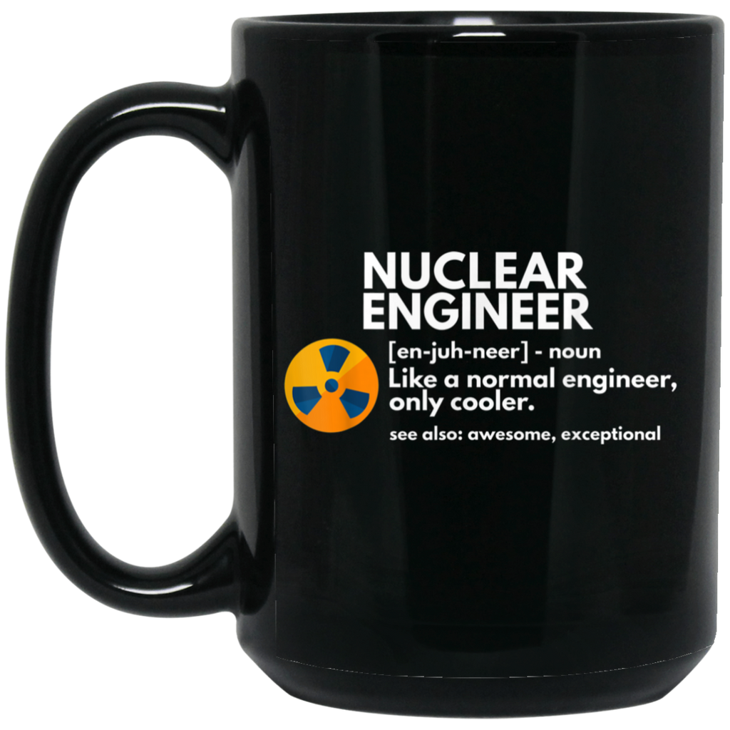 Funny Nuclear Engineer Definition Engineering Gift Black Mug