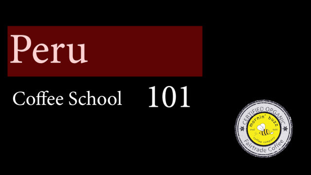 Mornin' Buzz Presents Coffee School 101 - Peru - May 18,2020