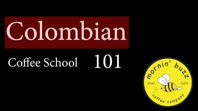Coffee School 101 - Colombian Coffee - April 27, 20