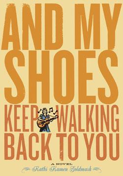 And My Shoes Keep Walking Back to You