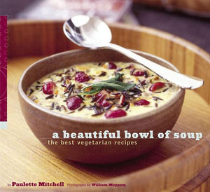 A Beautiful Bowl of Soup - Chronicle Books