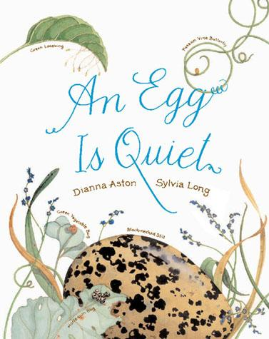 An Egg Is Quiet - Chronicle Books