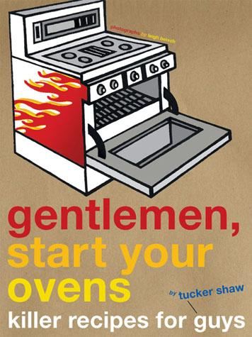 Gentlemen, Start Your Ovens