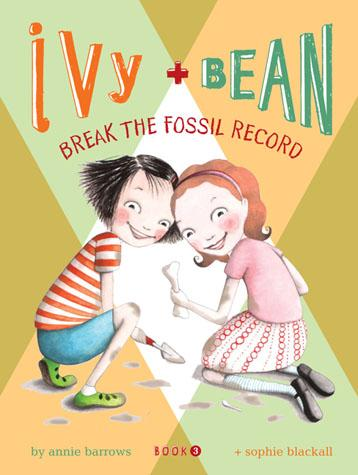 Ivy and Bean Break the Fossil Record (Book 3)