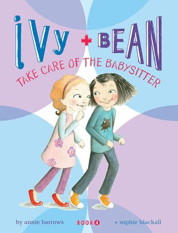 Ivy and Bean Take Care of the Babysitter (Book 4)