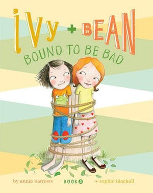 Ivy and Bean Bound to Be Bad (Book 5)