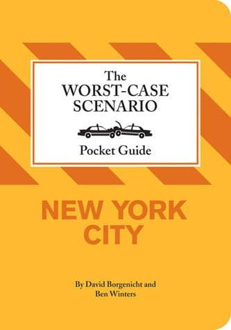The Worst-Case Scenario Pocket Guide: New York City