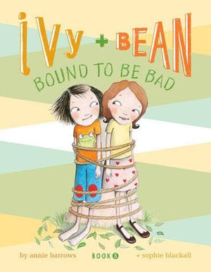 Ivy and Bean Bound to Be Bad (Book 5) – Paperback