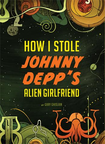 How I Stole Johnny Depp's Alien Girlfriend