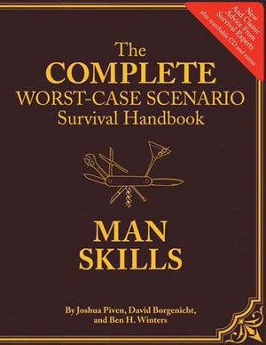 The Complete Worst-Case Scenario Survival Handbook: Man Skills