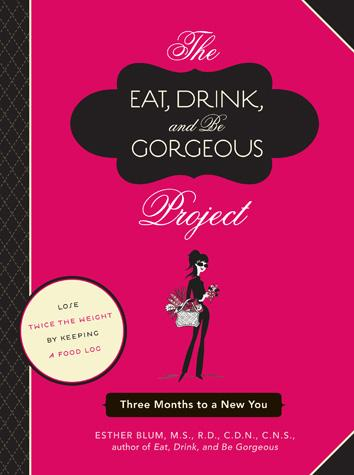 The Eat, Drink, and Be Gorgeous Project