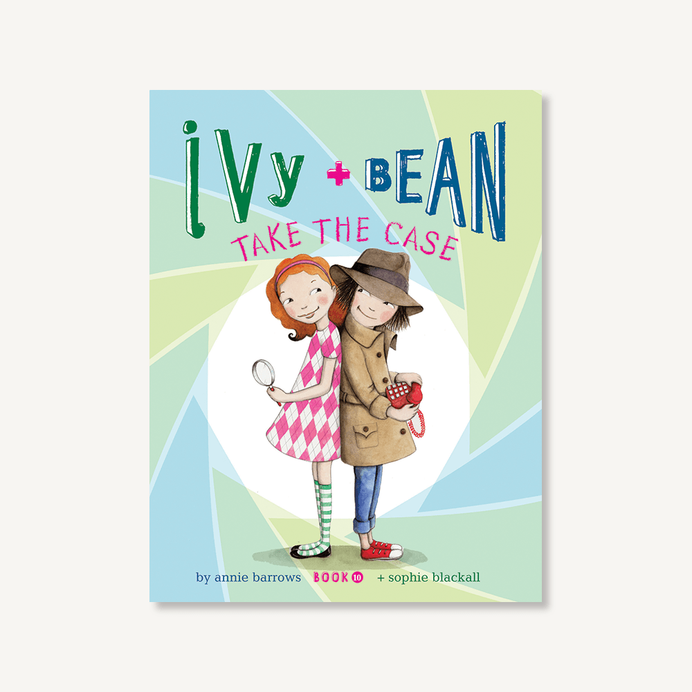 Ivy and Bean Take the Case (Book 10)