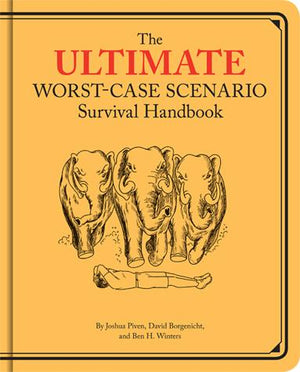 The Ultimate Worst-Case Scenario Survival Handbook