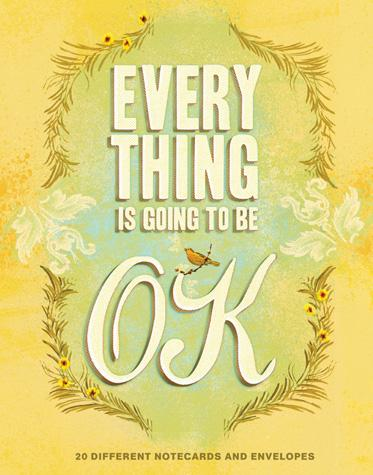 Everything Is Going to Be OK Notes - Chronicle Books