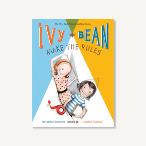 Ivy and Bean Make the Rules (Book 9)
