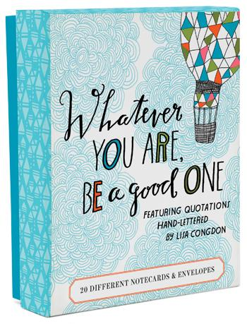 Whatever You Are, Be a Good One Notes