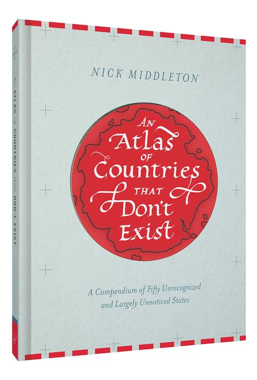Atlas of Countries That Don't Exist