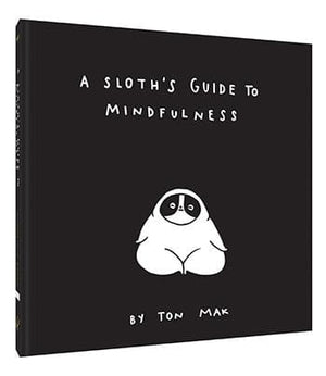 A Sloth's Guide to Mindfulness