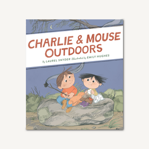Charlie & Mouse Outdoors