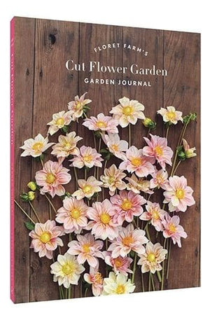 Floret Farm's Cut Flower Garden Garden Journal