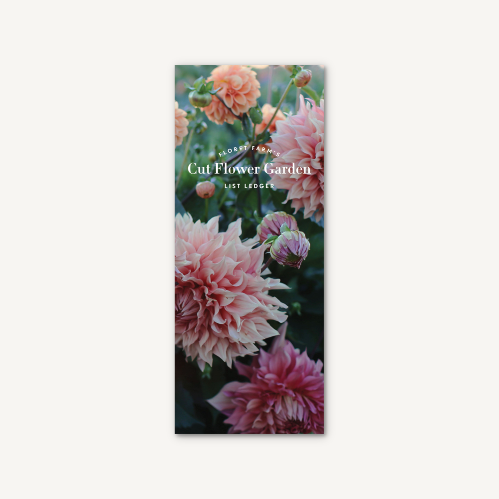 Floret Farm's Cut Flower Garden List Ledger