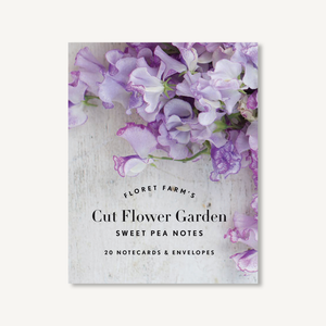Floret Farm's Cut Flower Garden Sweet Pea Notes