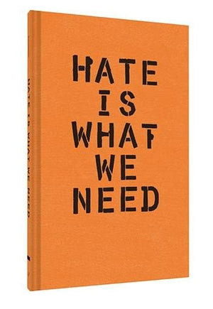 Hate Is What We Need