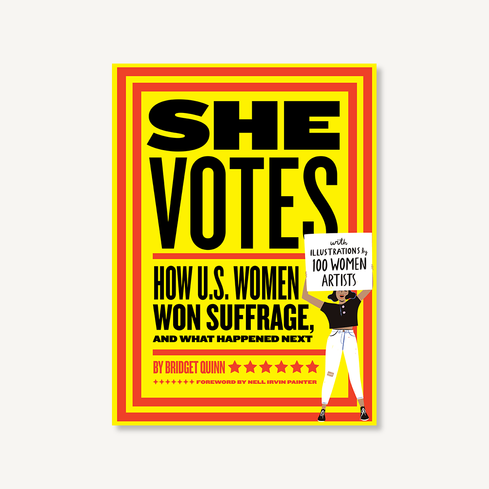 She Votes: How U.S. Women Won Suffrage, and What Happened Next