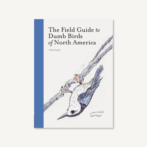 The Field Guide to Dumb Birds of North America interior