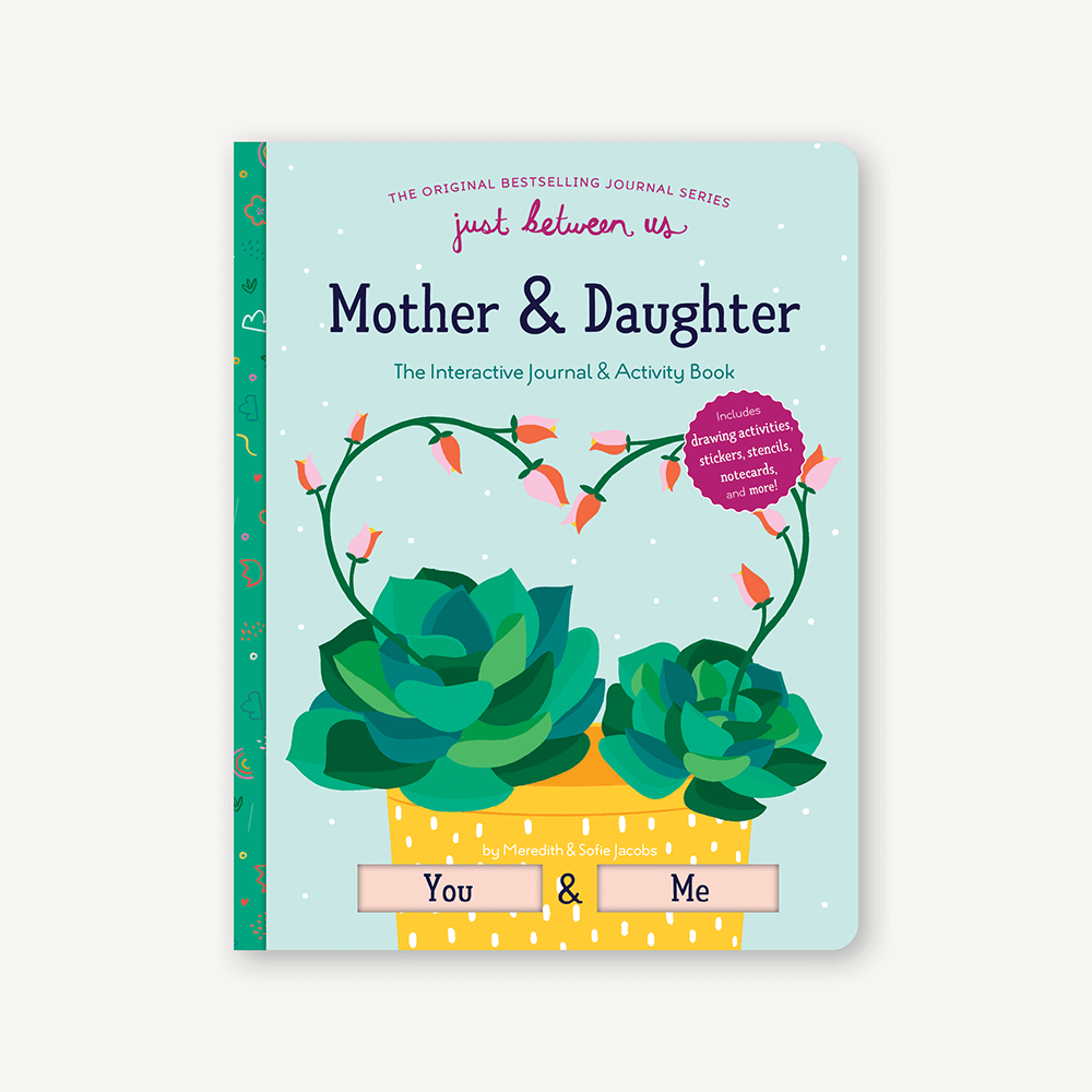 Just Between Us: Mother & Daughter: The Interactive Journal & Activity Book