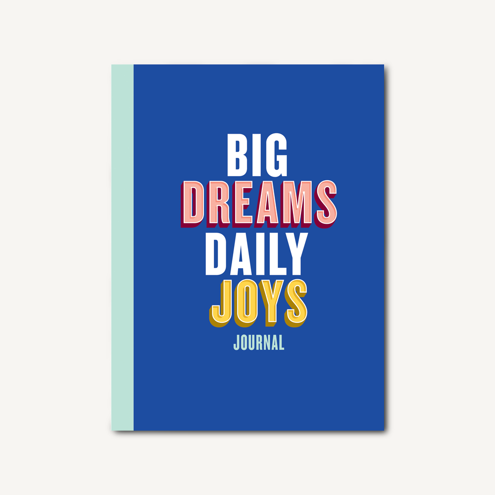 Big Dreams, Daily Joys Journal